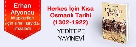Herkes İçin Kısa Osmanlı Tarihi (1302-1922). Erhan Afyoncu, Kitapkurtları için Sınırlı Sayıda İmzaladı.
