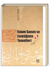 İslam Sanatı ve Estetiğinin Temelleri
