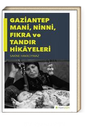 Gaziantep Mani, Ninni, Fıkra ve Tandır Hikayeleri