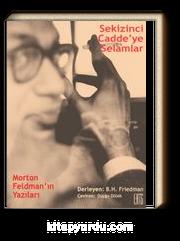 Sekizinci Cadde'ye Selamlar & Morton Feldman'ın Yazıları