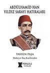 Abdülhamid Han Yıldız Sarayı Hatıraları