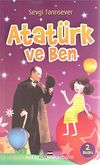 Atatürk ve Ben
