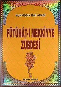 Fütuhat-ı Mekkiyye Zübdesi (Tasavvuf 029) - Muhyiddin İbn Arabi pdf epub