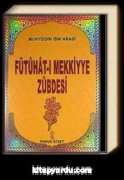 Fütuhat-ı Mekkiyye Zübdesi (Tasavvuf 029)