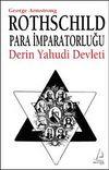 Rothschild Para İmparatorluğu & Derin Yahudi Devleti