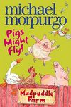 Pigs Might Fly / Mudpuddle Farm