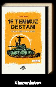 15 Temmuz Destanı Tankın Değil Halkın Zaferi