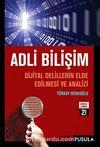 Adli Bilişim & Dijital Delillerin Elde Edilmesi ve Analizi