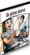 Un giorno diverso +CD - İtalyanca Okuma Kitabı Orta Seviye (A2-B1)