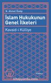İslam Hukukunun Genel İlkeleri & Kavaid-i Külliye