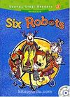 Six Robots +CD (Sounds Great Readers-2)