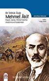 Bir İstiklal Aşığı Mehmet Akif & Hayatı Sanatı Fikirleri Üzerine Araştırma ve İncelemeler