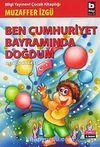 Ben Cumhuriyet Bayramında Doğdum (Ben Çocukken 5)