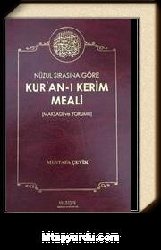 Nüzul Sırasına Göre Kur'an-ı Kerim Meali (Maksadı ve Yorumu)