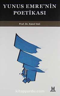 Yunus Emre'nin Poetikası - Prof. Dr. Kamil Veli pdf epub