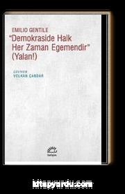 ''Demokraside Halk Her Zaman Egemendir'' (Yalanı!)