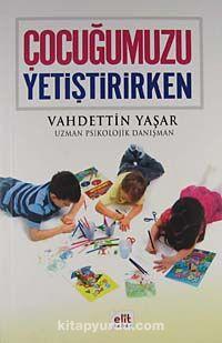 Çocuğumuzu Yetiştirirken - Vahdettin Yaşar pdf epub