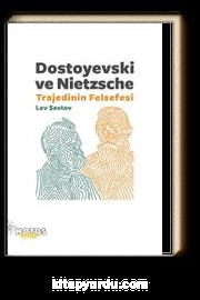 Dostoyevski ve Nietzsche &Trajedinin Felsefesi