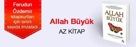 Allah Büyük. Ferudun Özdemir, Kitapkurtları için Sınırlı Sayıda İmzaladı.
