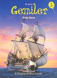 Gemiler / İlk Okuma - Emily Bone pdf epub