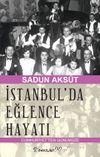 İstanbul'da Eğlence Hayatı & Cumhuriyetten Günümüze