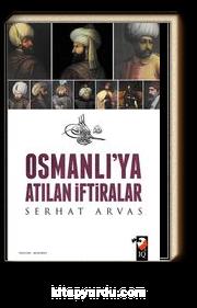 Osmanlıya Atılan İftiralar