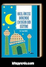 Okul Oncesi Donemde Cocugun Din Egitimi Dr Cemil Oruc