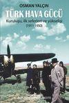 Türk Hava Gücü & Kuruluşu, İlk Seferleri ve Yükselişi (1911-1950)