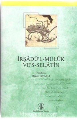 İrşadü'l-Maluk ve's-Selatin - Recep Toparlı pdf epub