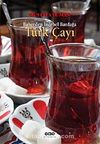 Bahçeden İncebel Bardağa Türk Çayı