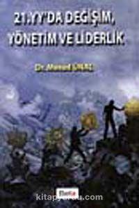 21. YY'da Değişim, Yönetim ve Liderlik - Dr. Mesud Ünal pdf epub