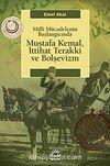 Mustafa Kemal, İttihat Terakki ve Bolşevizm & Milli Mücadelenin Başlangıcında