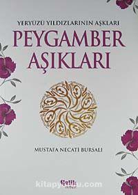 Peygamber AşıklarıYeryüzü Yıldızlarının Aşkları - Mustafa Necati Bursalı pdf epub