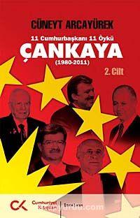 Çankaya (1980-2011) İkinci Cilt11 Cumhurbaşkanı 11 Öykü - Cüneyt Arcayürek pdf epub