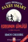 Özel Dedektif Saxby Smart & Korkunun Günlüğü ve Diğer Dosyalar