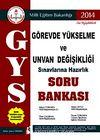 2014 GYS Görevde Yükselme ve Ünvan Değişikliği Sınavlarına Hazırlık Soru Bankası
