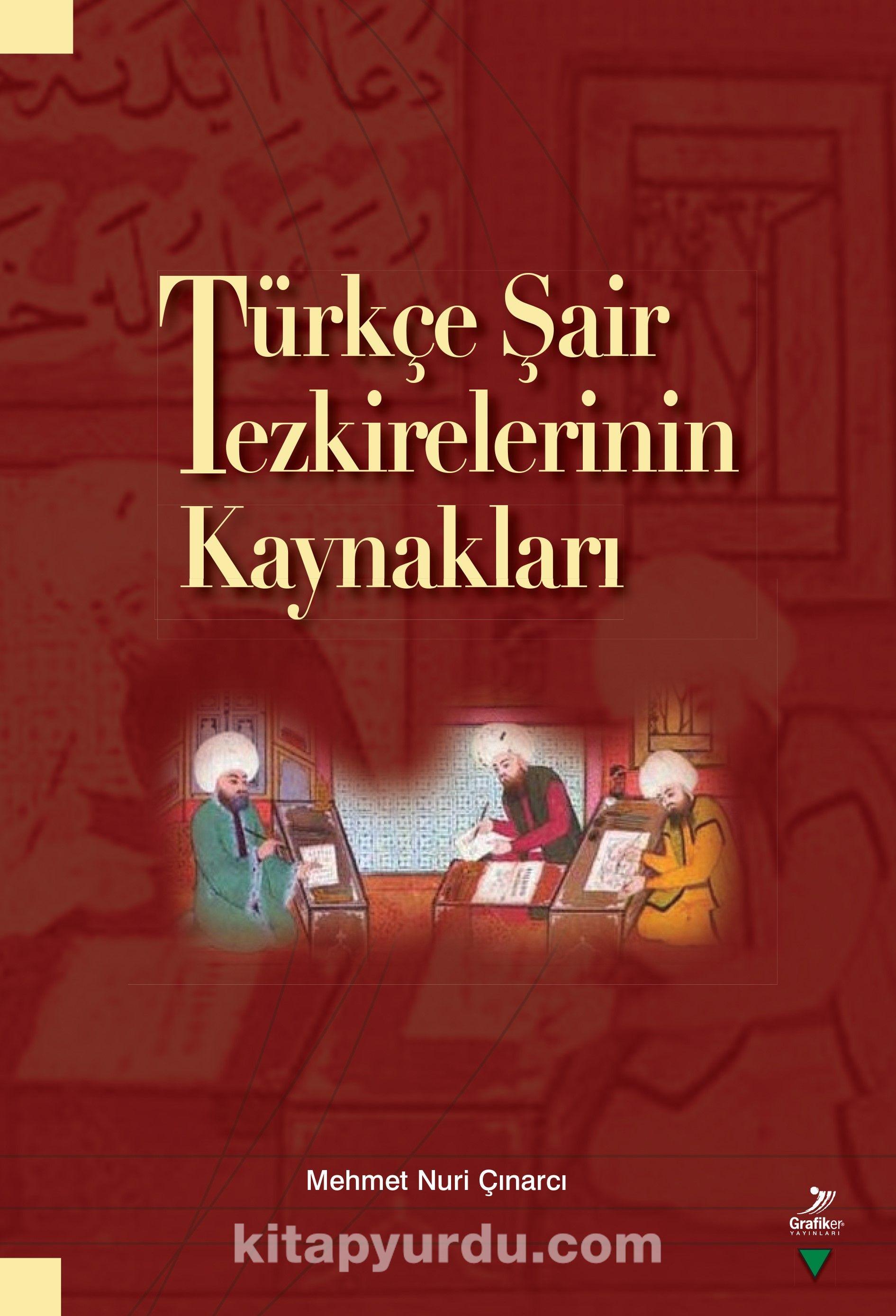Türkçe Şair Tezkirelerinin Kaynakları - Mehmet Nuri Çınarcı pdf epub