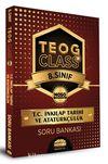 8. Sınıf TEOG Class T.C. İnkılap Tarihi ve Atatürkçülük Soru Bankası