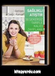Sağlıklı Atıştır & 50 Şekersiz Tarifle Kalıcı Zayıflama