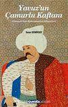 Yavuz'un Çamurlu Kaftanı & Osmanlı'dan Kahramanlık Hikayeleri