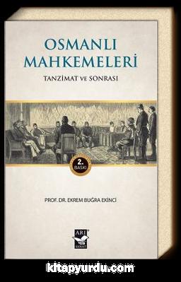 Osmanlı Mahkemeleri / Tanzimat ve Sonrası