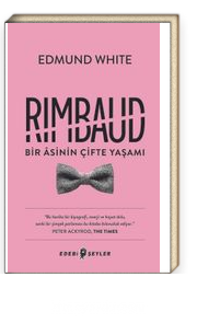 Rimbaud: Bir Asinin Çifte Yaşamı