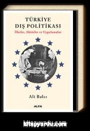 Türkiye  Dış Politikası & İlkeler, Aktörler ve Uygulamalar