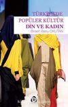 Türkiye'de Popüler Kültür & Din ve Kadın