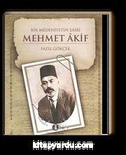 Bir Medeniyetin Şairi Mehmet Akif