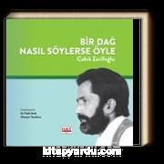 Bir Dağ Nasıl Söylerse Öyle & Cahit Zarifoğlu
