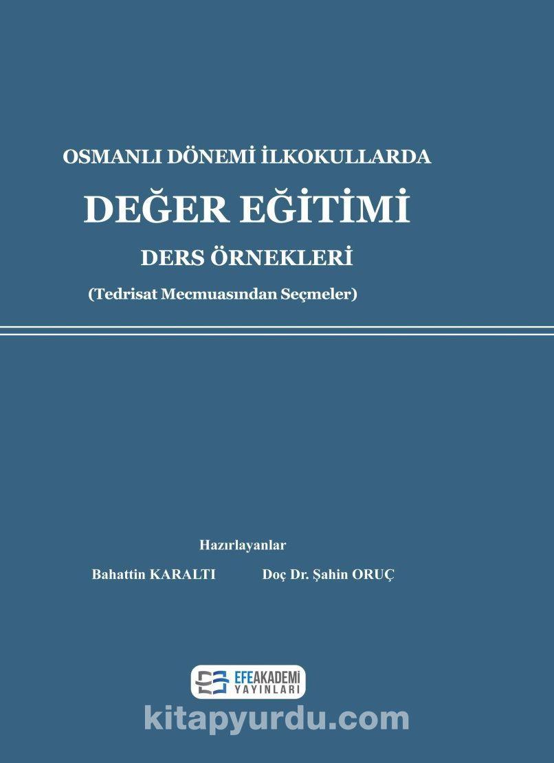 Osmanlı Dönemi İlkokullarda Değer Eğitimi Ders Örnekleri - Şahin Oruç pdf epub