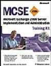 MCSE Training Kit: Microsoft Exchange 2000 Server Implementation and Administration