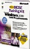 MCSE Training Kit: Microsoft Windows 2000 Core Requirements