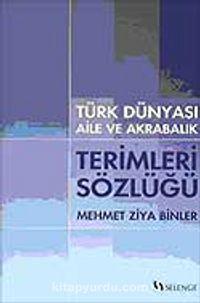Türk Dünyası Aile ve Akrabalık Terimleri Sözlüğü - Mehmet Ziya Binler pdf epub